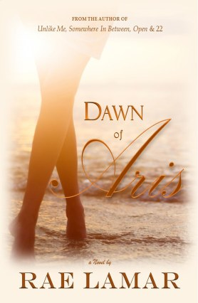 Dawn of Aris - A Novel by Rae Lamar